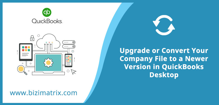 Upgrade or Convert Your Company File to a Newer Version in