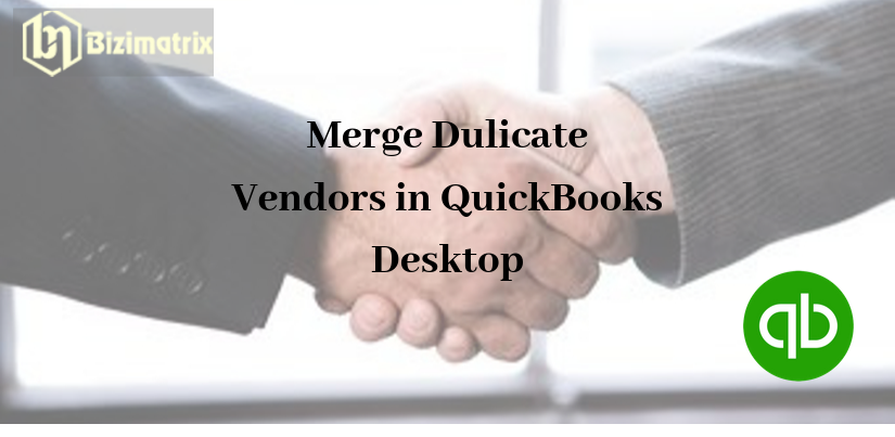 Merge Dulicate Vendors in QuickBooks Desktop