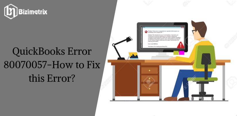 QuickBooks Error 80070057-How to Fix this Error_