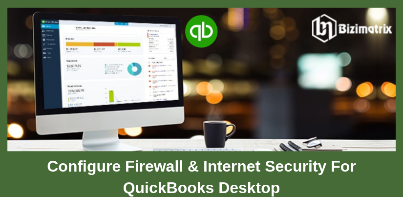 Configure Firewall & Internet Security For QuickBooks Desktop