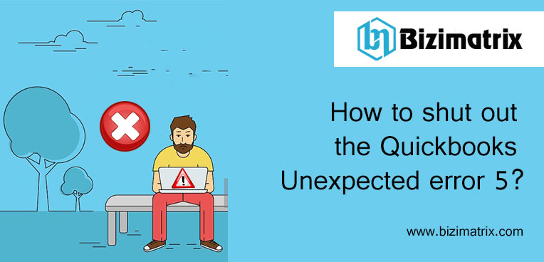 How to shut out the Quickbooks Unexpected error 5?