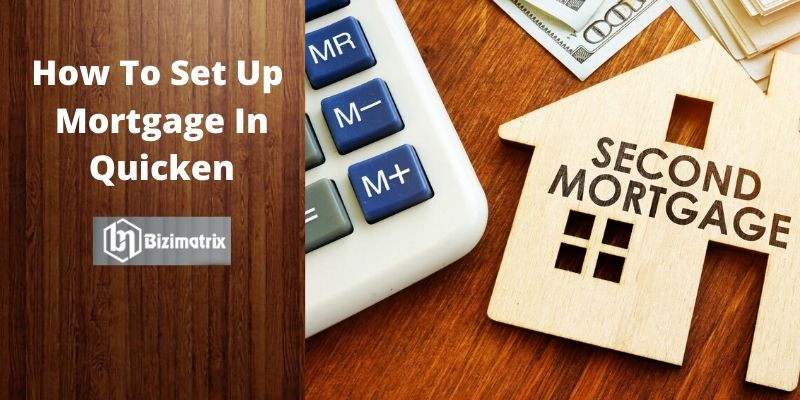 how to set up mortgage in quicken