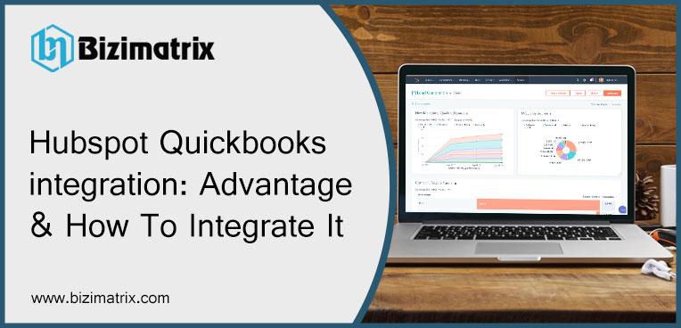 Hubspot Quickbooks integration: Advantage & How To Integrate It
