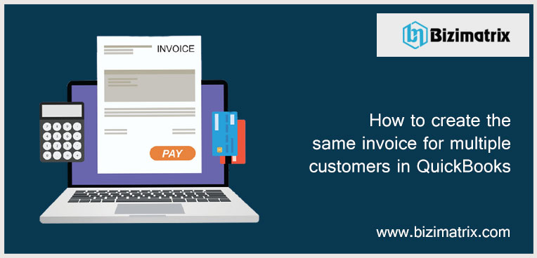 How to create the same invoice for multiple customers in QuickBooks