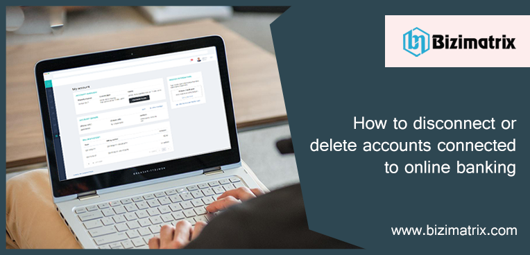 How to disconnect or delete accounts connected to online banking