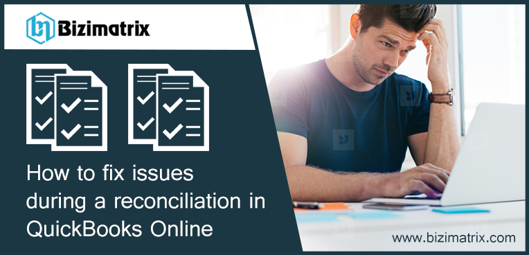 How to fix issues during a reconciliation in QuickBooks Online
