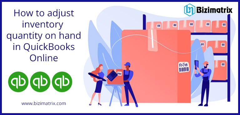 How to adjust inventory quantity on hand in QuickBooks Online
