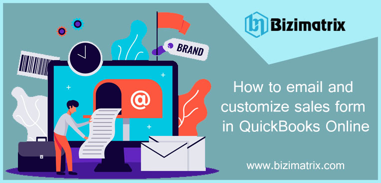How to email and customize sales form in QuickBooks Online