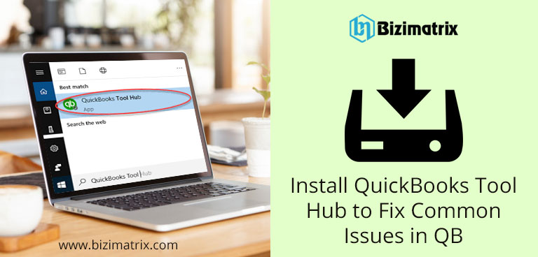 Install QuickBooks Tool Hub to Fix Common Issues in QB